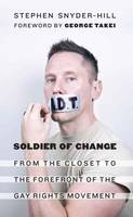 Soldier of Change: From the Closet to...
