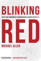 Blinking Red: Crisis and Compromise ...
