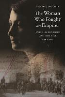 Woman Who Fought an Empire: Sarah...
