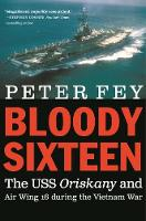 Bloody Sixteen: The USS Oriskany and...