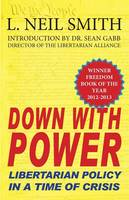 Down With Power: Libertarian Policy ...