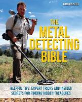 The Metal Detecting Bible: Helpful...