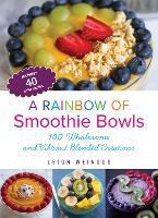A Rainbow of Smoothie Bowls: 75...