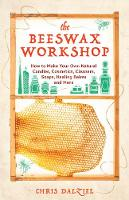 The Beeswax Workshop: How to Make ...