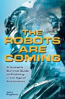 The Robots are Coming: A Human's...