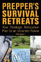 Prepper's Survival Retreats: Your...