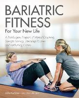 Bariatric Fitness for Your New Life: ...
