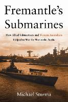 Fremantle's Submarines: How Allied...