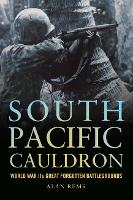 South Pacific Cauldron: World War ...