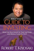 Rich Dad's Guide to Investing: What...
