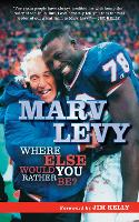 Marv Levy: Where Else Would You ...