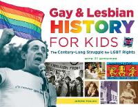 Gay & Lesbian History for Kids: The...
