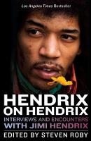 Hendrix on Hendrix: Interviews and...