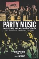 Party Music: The Inside Story of the...