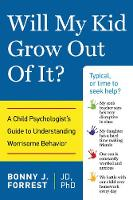 Will My Kid Grow Out of It?: A Child...