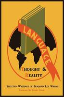 Language, Thought, and Reality:...