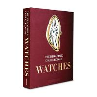 The Impossible Collection of Watches:...