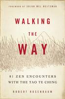 Walking the Way: 81 ZEN Encounters...