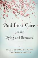 Buddhist Care for the Dying and...