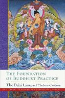 The Foundation of Buddhist Practice:...