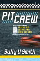 Pit Crew: Praying Our Pastors Will...