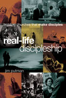 Real-Life Discipleship: Building...