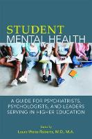 Student Mental Health: A Guide for...