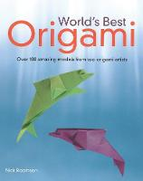 World's Best Origami: 100+ Fabulous...