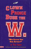 Clown Prince Bush the W