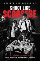 Shoot Like Scorsese: The Visual...