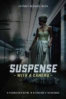 Suspense with a Camera: A Filmmaker's...