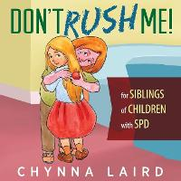 Don't Rush Me!: For Siblings of...