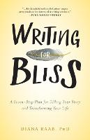 Writing for Bliss: A Seven-Step Plan...
