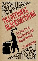 Traditional Blacksmithing: The Fine...
