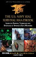 The U.S. Navy Seal Survival Handbook:...