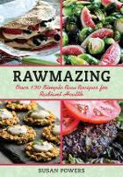 Rawmazing: Meals, Desserts and Snacks...