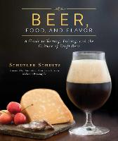 Beer, Food, and Flavor: A Guide to...
