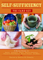 Self-Sufficiency: The Card Set: A Handy Guide to: Baking, Carpentry, Crafts, Organic Gardening, Preserving Your Harvest, Raising Animals, and More