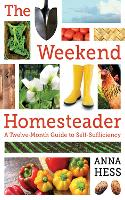 The Weekend Homesteader: A...