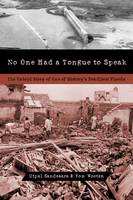 No One Had a Tongue to Speak: The...