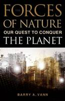 Forces of Nature: Our Quest to ...