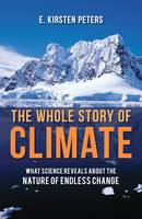The Whole Story of Climate Change