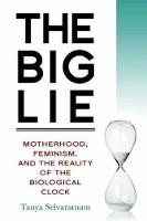 The Big Lie: Motherhood, Feminism, ...