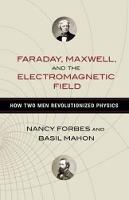Faraday, Maxwell, and the...