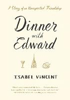 Dinner with Edward: A Story of an...