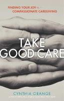 Take Good Care: Finding Your Joy in...