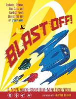 Blast Off!: Rockets, Robots, Rayguns,...