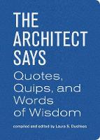 The Architect Says: A Compendium of...
