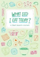 What Did I Eat Today?: A Food Lover's...
