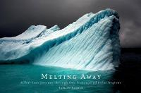 Melting Away: Images of the Arctic ...